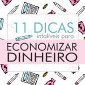11 dicas de como economizar dinheiro no dia a dia mesmo ganhando pouco - dicas práticas e simples.