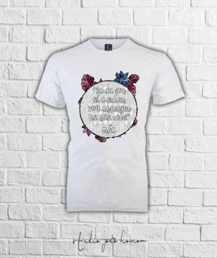 """Camiseta """"Se eu for aí..."""" - Dia das Mães 2018"""